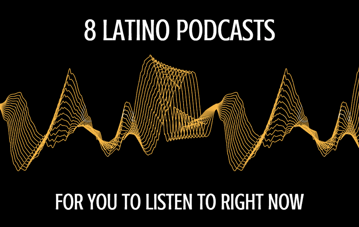 8 Latino Podcasts for You to Listen to Right Now - Latino USA