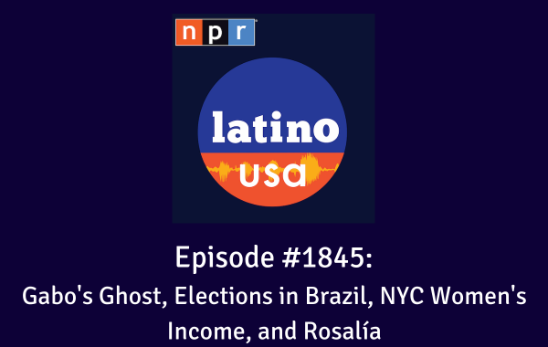 Episode #1845: Gabo's Ghost, Elections in Brazil, NYC